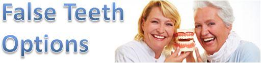False Teeth Options